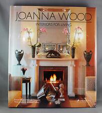 Joanna Wood: Interiors for Living by Joanna Wood & Sarah Edworthy - Brand New
