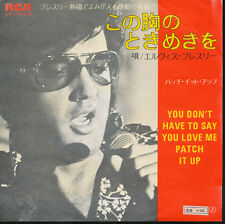Elvis Presley You Don't Have To Say You Love Me /Patch It Up Japan 45 500 Yen PS
