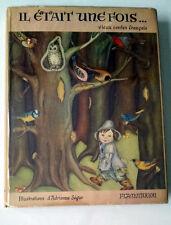 Adrienne Segur, IL ETAIT UNE FOIS, French Fairy Tales, 1951, 1st Ed, HC/DJ