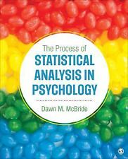 The Process of Statistical Analysis in Psychology by Dawn M. McBride (2017,...