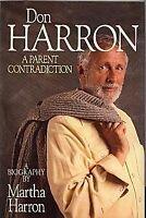 Don Harron a Parent Contradiction a Biography