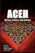 Aceh: History, Politics and Culture. Graf, Arndt 9789814279123 Free Shipping.#*=