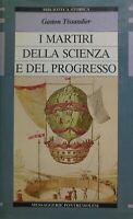 I MARTIRI DELLA SCIENZA E DEL PROGRESSO G. TISSANDIER. P12032
