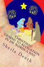 Christmas! Genesis to Revelation in 100 Words a Day : The Bible in 100 Words...