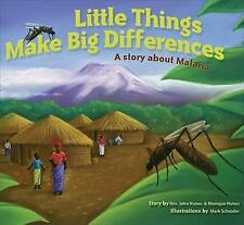 Little Things Make Big Differences: A Story about Malaria, John Nunes, Good Book
