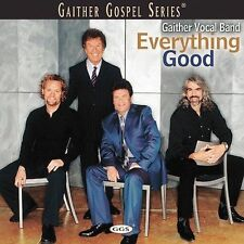 """Bill Gaither's Vocal Band """"EVERYTHING GOOD"""" Gospel Music (2002) New CD"""