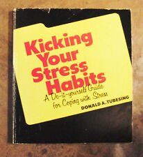 Tubesing: Kicking Your Stress Habits: A Do-It-Yourself Guide for Coping w/Stress