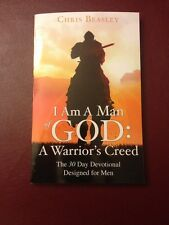 I Am A Man of God: A Warrior's Creed 30 Day Mens devotion GREAT GIFT IDEA