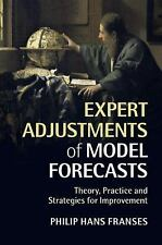 Expert Adjustments of Model Forecasts: Theory, Practice and Strategies for Impro