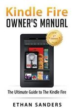 User Guide, How to, Hints, Tips and Tricks: Kindle Fire: Owner's Manual by...