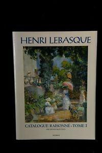 Livre Catalogue raisonné Henri Lebasque tome 1