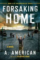 Forsaking Home, Paperback by American, A., Brand New, Free shipping in the US