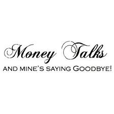 Money Talks and mine's saying goodbye... Unmounted humor rubber stamp #15