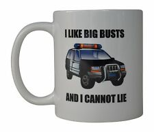 Best Funny Coffee Mug Tea Cup Gift Police Officer Cop Car I Like Big Busts