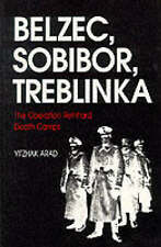 Belzec, Sobibor, Treblinka: The Operation Reinhard Death Camps by Yitzhak...
