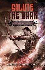 Salute the Dark (Shadows of the Apt, Book 4) by Tchaikovsky, Adrian-Free Ship