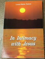 IN INTIMACY WITH JESUS Father Louis-Marie Parent Catholic Meditation Prayer book