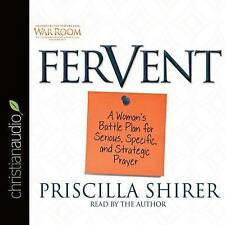 Fervent: A Woman's Battle Plan to Serious, Specific and Strategic Prayer by Priscilla Shirer (CD-Audio, 2015)