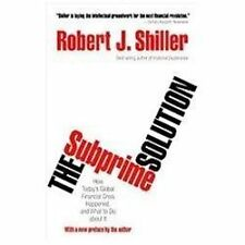 The Subprime Solution : How Today's Global Financial Crisis Happened, and...