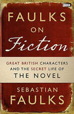 Faulks on Fiction by Sebastian Faulks (Hardback, 2011)