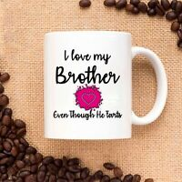 I Love My Brother Even Though He Farts Ceramic Coffee Mug