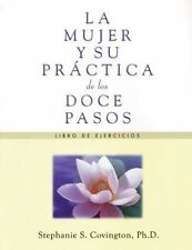 La Mujer Y Su Practica de los Doce Pasos Libro De Ejercicios A Woman's Way thro