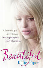 Beautiful: A beautiful girl. An evil man. One inspiring true story, Piper, Katie