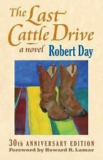 The Last Cattle Drive by Robert Day (2006, Paperback)