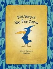 Bird Song of Joe the Crow by Peter Blain (2012, Paperback)