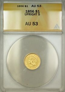 1856 Type 3 Upright 5 One Dollar $1 Gold Coin ANACS AU-53