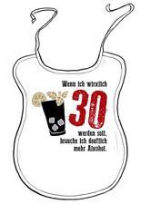 """Erwachsenen-Latz zum 30. Geburtstag """"...brauche deutlich mehr Alkohol!"""""""