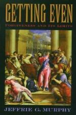 Getting Even: Forgiveness and Its Limits, Murphy, Jeffrie G., New Book