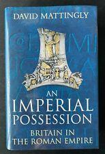 An Imperial Possession:David Mattingly Hardback 2006 Rare 1st Edition