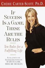 If Success Is a Game, These Are the Rules: Ten Rules for a Fulfilling Life by C