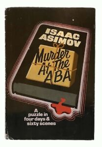 Isaac Asimov: Murder at the ABA (FIRST EDITION)