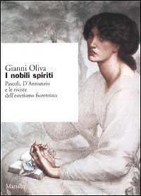 I NOBILI SPIRITI,  GIANNI OLIVA,  MARSILIO 2002, 28L21