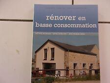 Bourgeois / Sophie Bronchart / Rixen Rénover en basse consommation ; comme neuf!