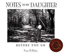NEW Notes to My Daughter Before You Go by Vesna M. Bailey