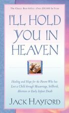 Ill Hold You In Heaven: Healing and Hope for the