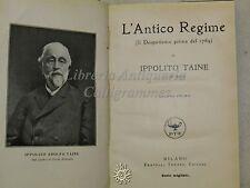 STORIA - I. Taine: L'Antico Regime 2 Voll. - Treves 1921 MEDIOEVO DISPOTISMO