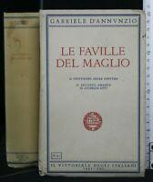LE FAVILLE DEL MAGLIO. Tomo primo. Gabriele D'Annunzio. Il Vittoriale.