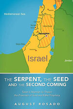 NEW The Serpent, The Seed and The Second Coming by August Rosado