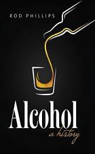 Alcohol: A History: By Rod Phillips