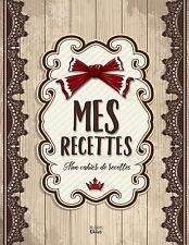 Mes Recettes: Mon Cahier de Recettes : (8,5x11 Pouces / Ca. A4) by Mes...