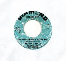 Thomas Hall 45 Do You Really Love Me - Rare Northern Soul Diamond Original HEAR