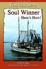 You Can Be a Soul Winner! Here's How by N. Krupp (2004, Paperback)