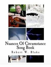 Nuances of Circumstance : Song Book by Robert Blake (2014, Paperback)