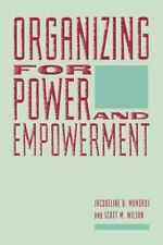 Organizing for Power and Empowerment: By Jacqueline B Mondros, Scott Wilson