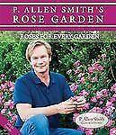P. Allen Smith's Rose Garden: Roses for Every Garden P. Allen Smith Garden Home