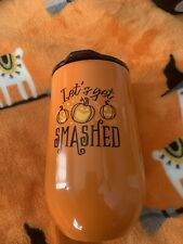 NEW Cantini LET'S GET SMASHED Halloween STAINLESS STEEL INSULATED Wine BEV CUP